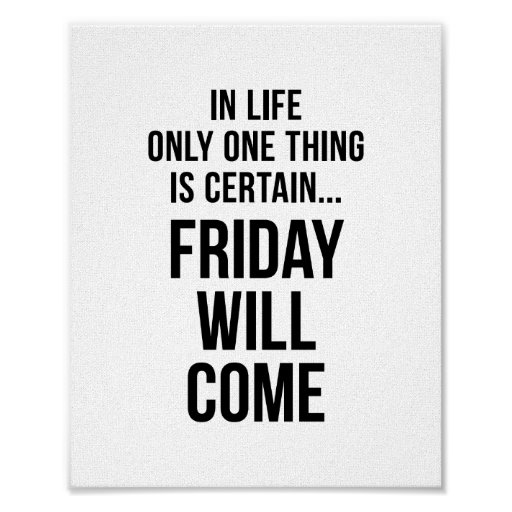 Friday Will Come Inspirational Poster White