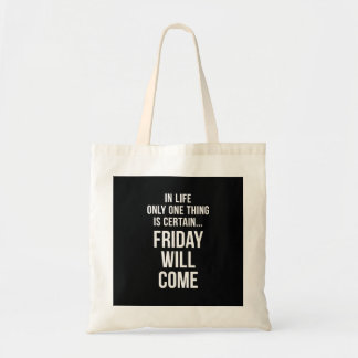 Friday Will Come Office Humour Black White Budget Tote Bag