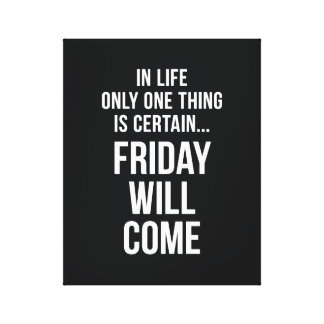 Friday Will Come Office Humour Black White Canvas Print