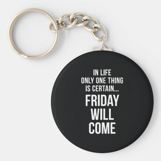 Friday Will Come Office Humour Black White Keychain
