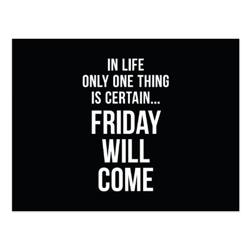 Friday Will Come Office Humour Black White Post Cards