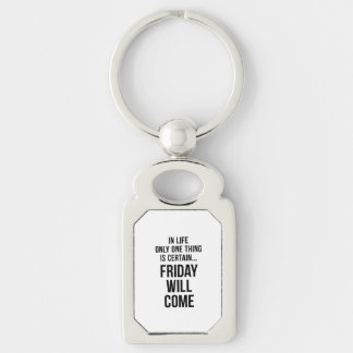 Friday Will Come Office Wisdom White Black Silver-Colored Rectangle Key Ring