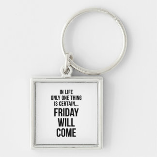 Friday Will Come Work Motivational White Black Key Chain