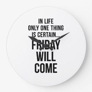 Friday Will Come Work Motivational White Black Large Clock