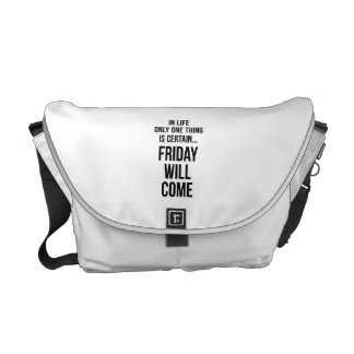 Friday Will Come Work Motivational White Black Courier Bag