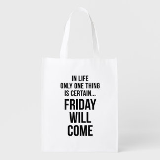 Friday Will Come Work Motivational White Black Reusable Grocery Bag