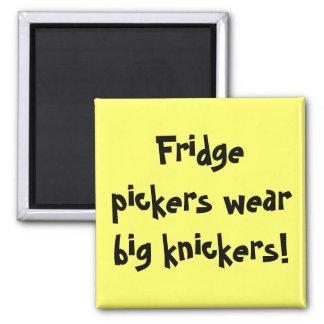 Fridge pickers wear big knickers! magnet
