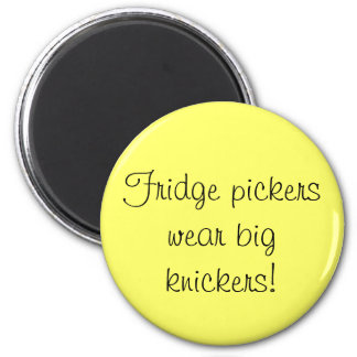 Fridge pickers wear big knickers magnet