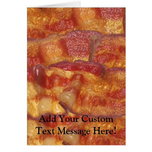 Fried Bacon Strip Greeting Cards