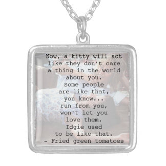 Fried Green Tomatoes Quote Personalised Necklace
