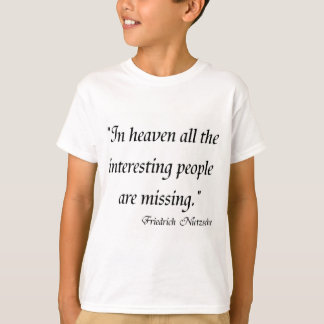 Friedrich Nietzsche Quotes on T-shirts! Tee Shirts
