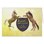Friend, a birthday card with rearing horses
