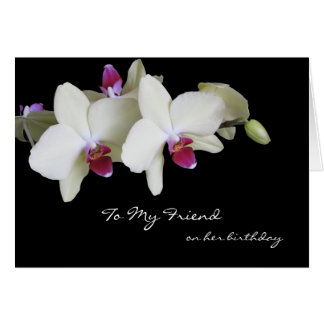 Friend Birthday Card  -- Orchids