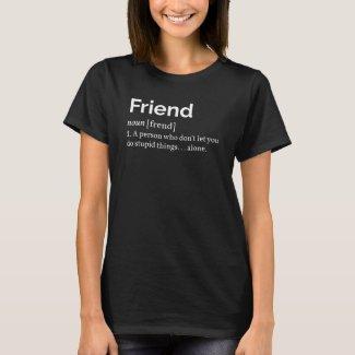 Friend Definition I T-Shirt