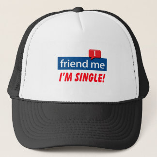 Friend Me, I'm Single! Trucker Hat