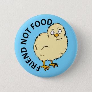 Friend Not Food Vegan Chicken 6 Cm Round Badge