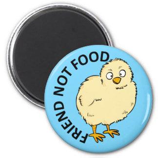 Friend Not Food Vegan Chicken 6 Cm Round Magnet