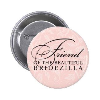 Friend of the Bride Bridezilla Buttons
