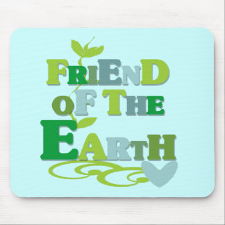 Friend of the Earth T-shirts and Gifts Mouse Pad