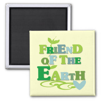 Friend of the Earth T-shirts and Gifts Square Magnet