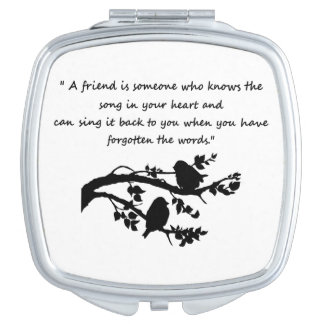 Friend Quote Song in my Heart Birds Mirrors For Makeup