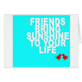 """FRIEND TO FRIEND"" U MAKE DAYS SUNNY BIRTHDAY CARD"
