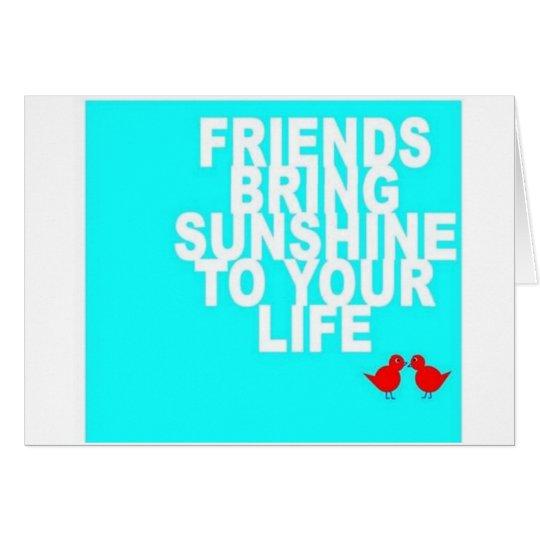 """FRIEND TO FRIEND"" U MAKE DAYS SUNNY BIRTHDAY CARD"