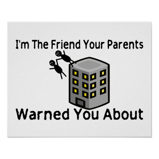 Friend Your Parents Warned You About Posters