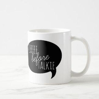 Friendly Mugs: Coffee Before Talkie Basic White Mug