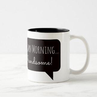 "Friendly Mugs: ""Good Morning, Handsome"" Two-Tone Coffee Mug"