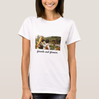friends and flowers T-Shirt