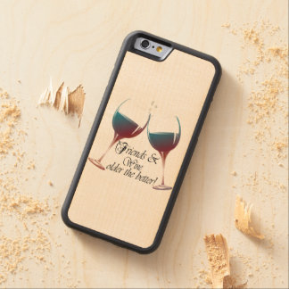 Friends and Wine Fun Wood Phone Case