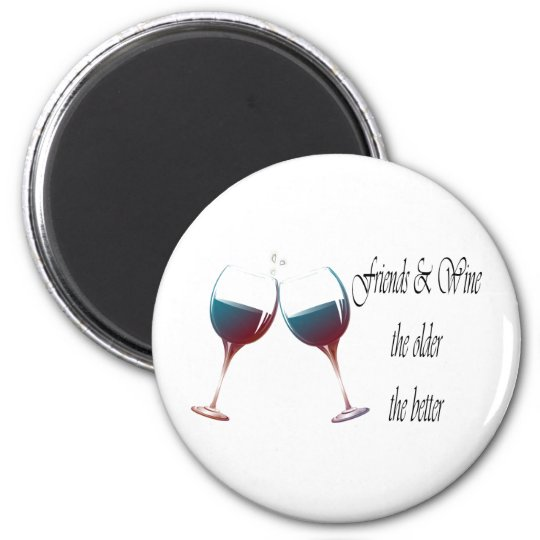 Friends and Wine the older the better funny