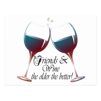 Friends and Wine the older the better Wine art Postcard
