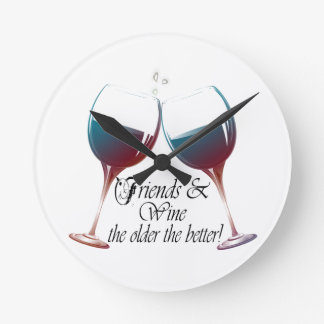 Friends and Wine, the older the better, Wine Gifts Clock