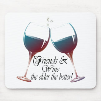 Friends and Wine, the older the better, Wine Gifts Mouse Mat