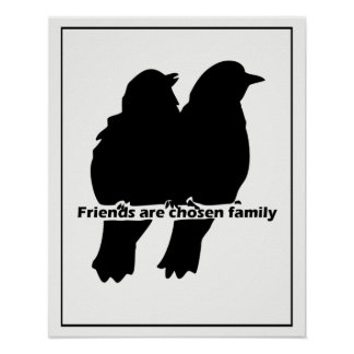Friends are Chosen Family Two Bird Silhouette Poster