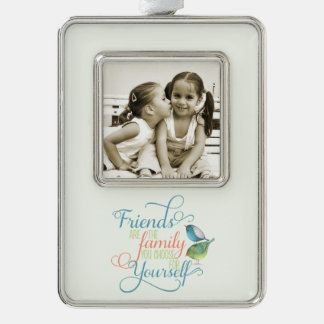 Friends are family you choose typography silver plated framed ornament