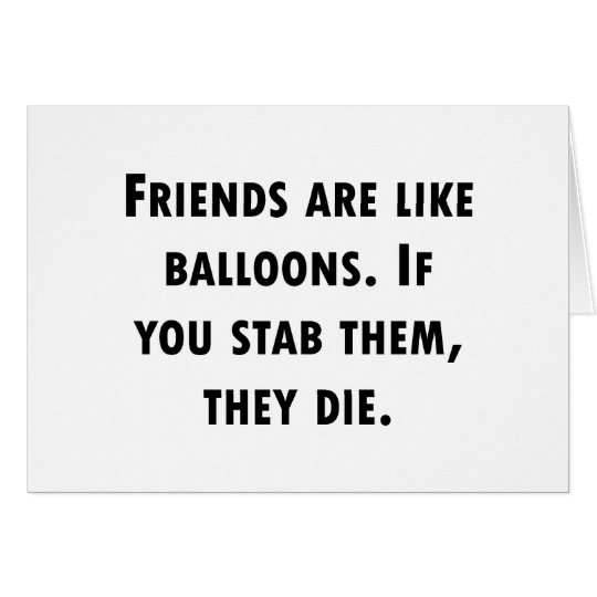 Friends Are Like Balloons Card
