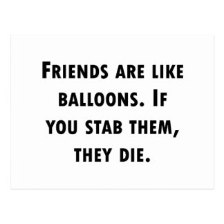 Friends Are Like Balloons Postcard