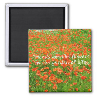 Friends Are Like Flowers Square Magnet