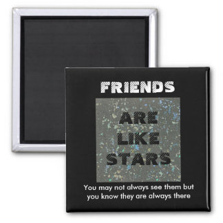 Friends are like Stars Friendship magnet