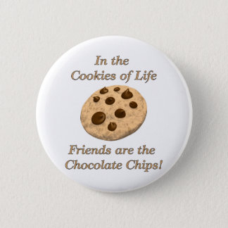 Friends Are The Chocolate Chips! 6 Cm Round Badge