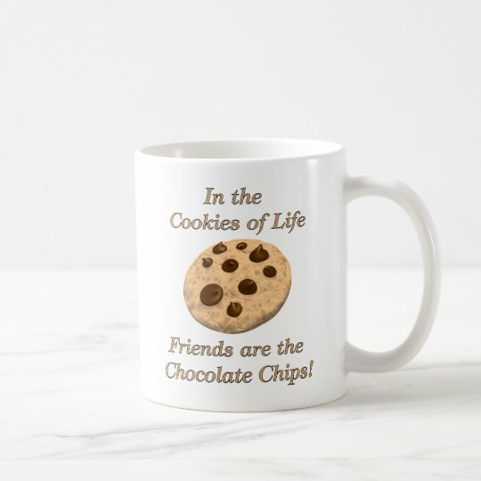 Friends Are The Chocolate Chips! Coffee Mug