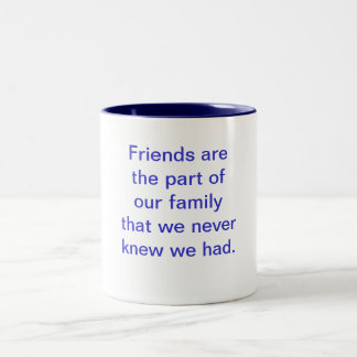 Friends are the part of our family that we neve... Two-Tone coffee mug