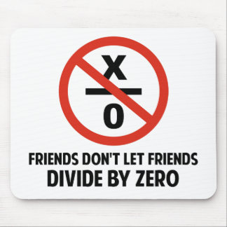 Friends Don t Divide by Zero Mouse Pad