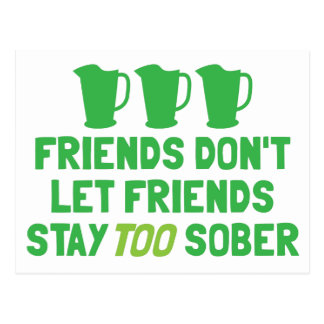 FRIENDS don t let FRIENDS stay too SOBER Post Cards