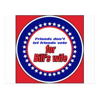 Friends don't let friends Bill's wife Postcard