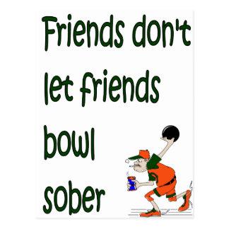 Friends don't let friends bowl sober postcard