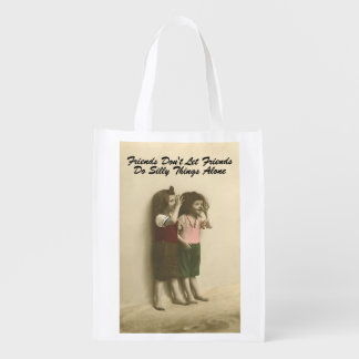 Friends Don't Let Friends Do Silly Things Alone Reusable Grocery Bag